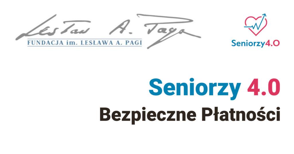 Tekst - Seniorzy 4.0 Bezpieczne Płatności i logoo projektu serce ze strzałką w górę