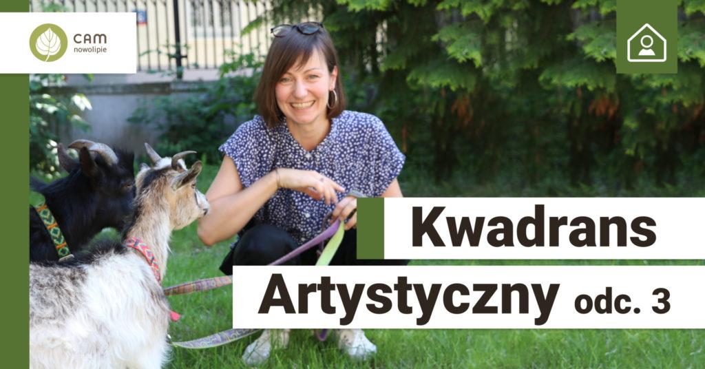 Napis Kwadrans Artystyczny w tle zdjęcie młodej kobiety kucającej, obok Koza