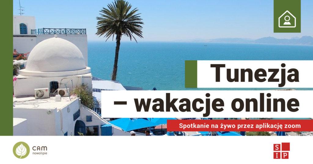 Krajobraz nadmorski, na pierwszym planie po lewej stronie białe budynki, w tle wydać palmę. Po lewej stronie błękitne morze oraz napiz czarnymi literami na białym tle: Tunezja-wakacje online. Spotkanie na żywo przez aplikację zoom.