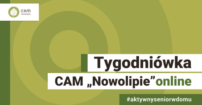 """Na zielonym tle napis Tygodniówka CAM """"Nowolipie"""" online. Pod nim #aktywnyseniorwdomu."""