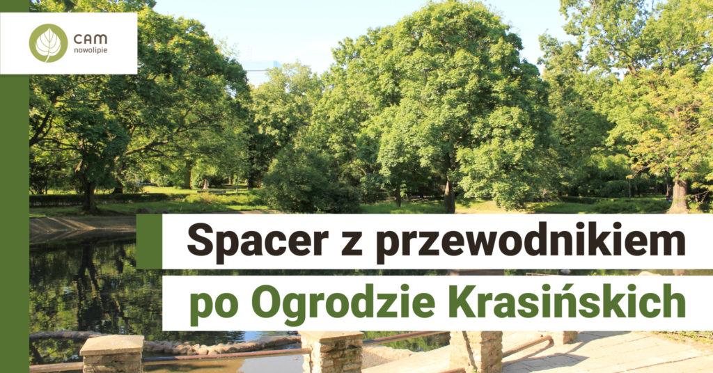 W tle staw w Ogrodzie Krasińskich i park. Na pierwszym planie na dole nqapis: Spacer z przewodnikiem po Ogrodzie Krasińskich.