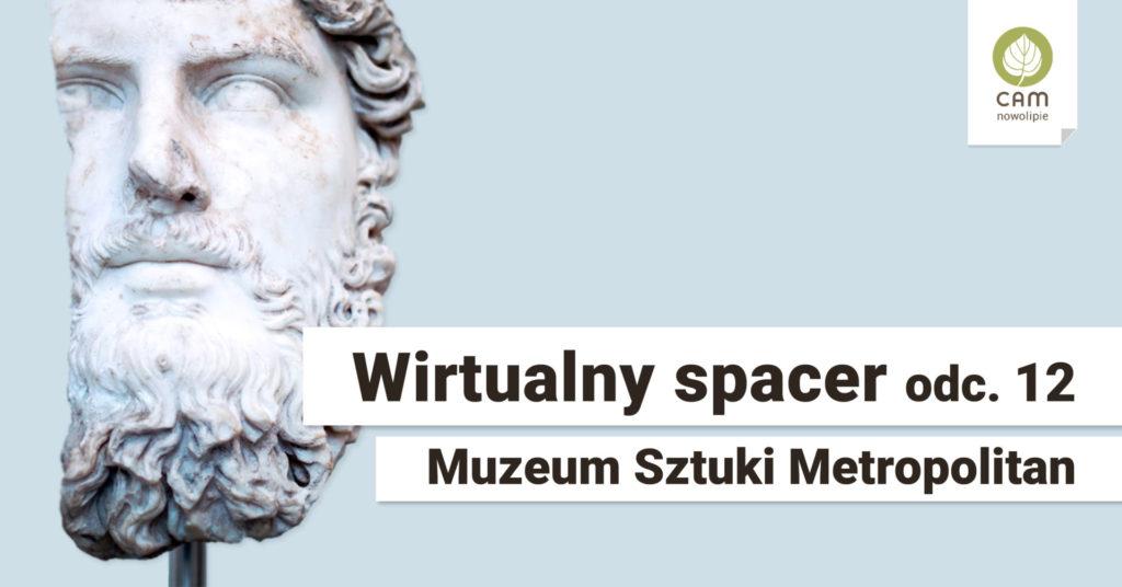 Rzeźba przedstawiająca głowę mężczysny.Na dole napis Wirtualny spacer odc. 13, Muzeum Sztuki Metropolitan