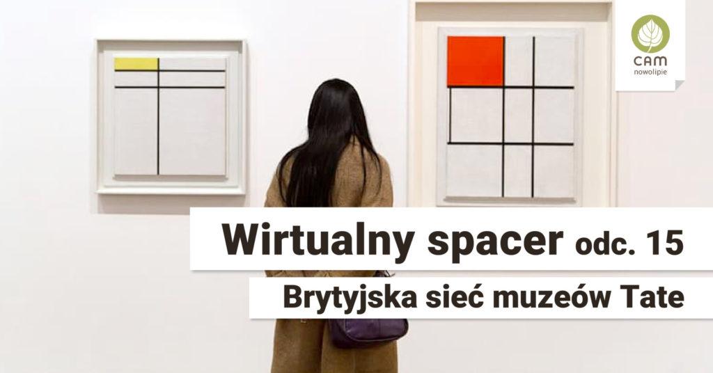 Kobieta stoi tyłem. Napis Wirtualny spacer. Brytyjska sieć muzeów Tate.