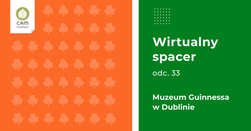 Na pomarańczowym tle białe liście chmielu, po lewej stronie napis Wirtualny spacer odc. 33 Muzeum Giunnessa w Dublinie